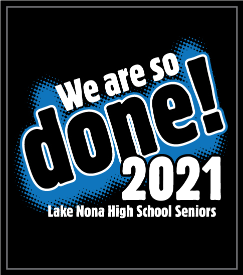 Senior Class T-shirt We Are Done